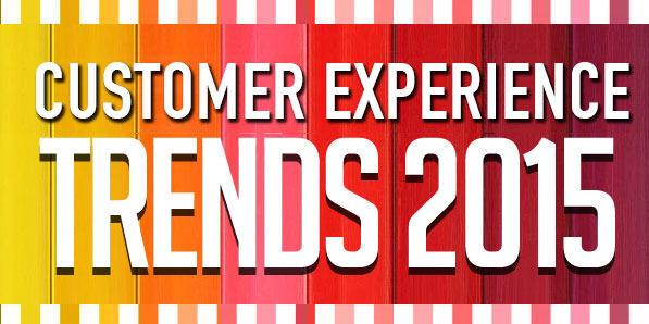Customer Experience Trends 2015